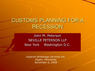 CUSTOMS PLANNING FOR A RECESSION