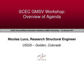 SCEC GMSV Workshop:  Overview of Agenda