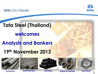 Tata Steel (Thailand) welcomes Analysts and Bankers 19 th  November 2013