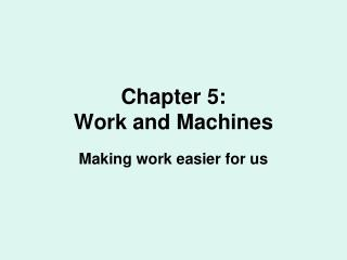 Chapter 5: Work and Machines