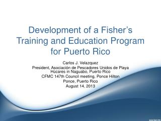 Development of a Fisher's Training and Education Program for Puerto Rico