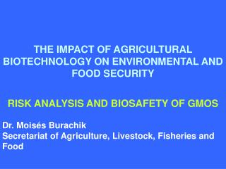 THE IMPACT OF AGRICULTURAL BIOTECHNOLOGY ON ENVIRONMENTAL AND FOOD SECURITY