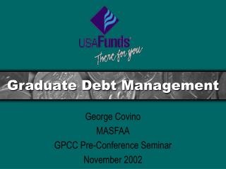 Graduate Debt Management