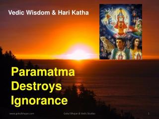 Paramatma Destroys Ignorance