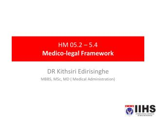 HM 05.2 – 5.4  Medico-legal Framework