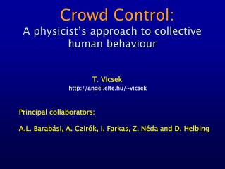 Crowd Control: A physicist's approach to collective    human behaviour