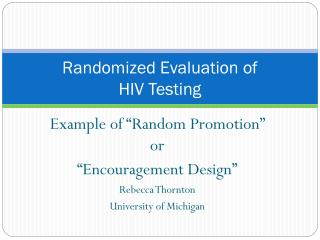 Randomized Evaluation of  HIV Testing