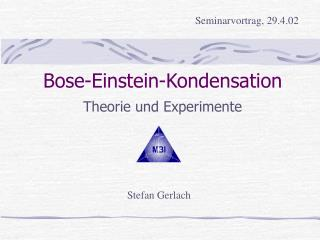 Bose-Einstein-Kondensation