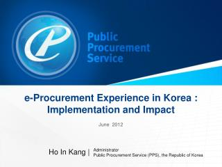 e-Procurement Experience in Korea : Implementation and Impact