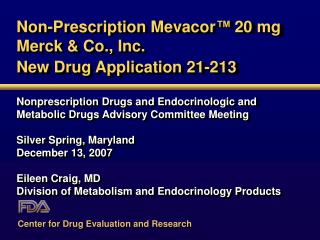 Non-Prescription Mevacor ™ 20 mg Merck & Co., Inc. New Drug Application 21-213