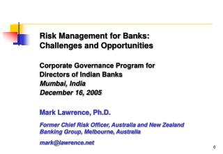 Risk Management for Banks: Challenges and Opportunities Corporate Governance Program for  Directors of Indian Banks Mumb