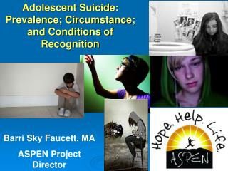 Adolescent Suicide: Prevalence; Circumstance; and Conditions of Recognition