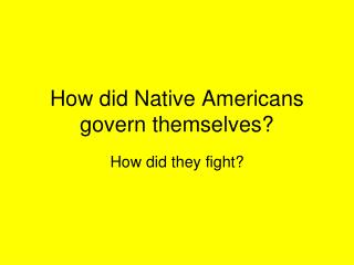 How did Native Americans govern themselves?