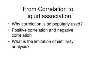 From Correlation to    liquid association