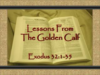 Lessons From The Golden Calf