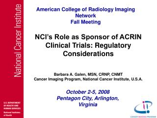 NCI s Role as Sponsor of ACRIN Clinical Trials: Regulatory Considerations