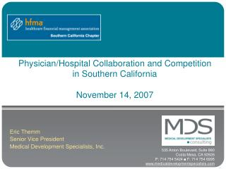 Physician/Hospital Collaboration and Competition in Southern California November 14, 2007