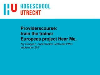 Providerscourse:  train the trainer Europees project Hear Me.