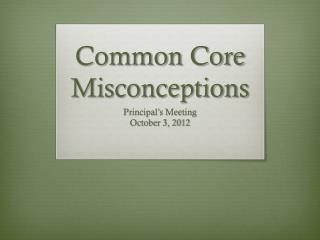 Common Core Misconceptions
