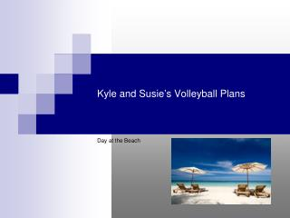 Kyle and Susie's Volleyball Plans