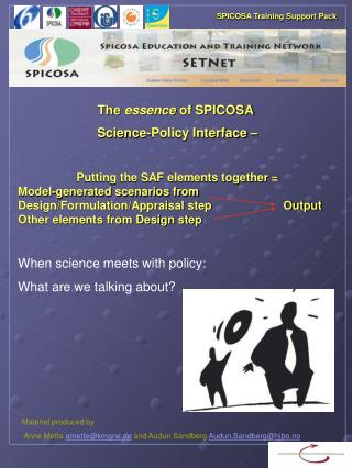 The  essence  of SPICOSA  Science-Policy Interface –