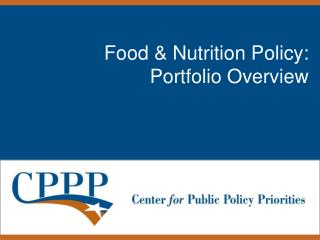 Food & Nutrition Policy:  Portfolio Overview