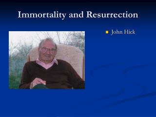 Immortality and Resurrection