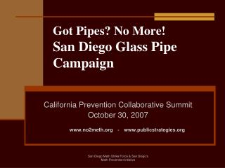 Got Pipes? No More! San Diego Glass Pipe Campaign