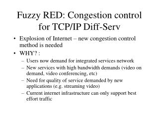 Fuzzy RED: Congestion control for TCP/IP Diff-Serv