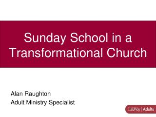 Sunday School in a Transformational Church