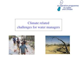 Climate related challenges for water managers