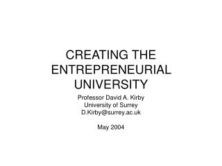 CREATING THE ENTREPRENEURIAL UNIVERSITY