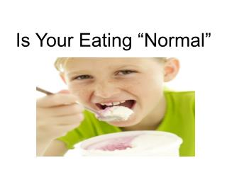 "Is Your Eating ""Normal"""