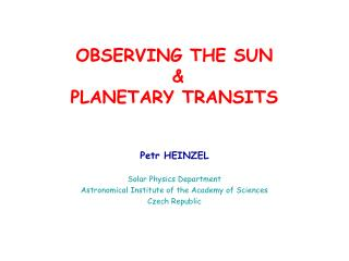 OBSERVING THE SUN &  PLANETARY TRANSITS