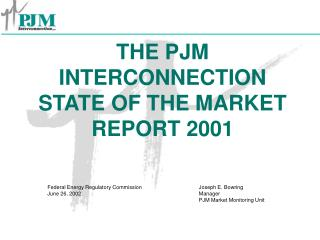 THE PJM INTERCONNECTION STATE OF THE MARKET REPORT 2001