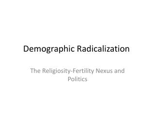 Demographic Radicalization