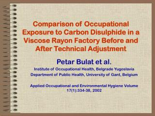 Comparison of Occupational Exposure to Carbon Disulphide in a Viscose Rayon Factory Before and After Technical Adjustmen