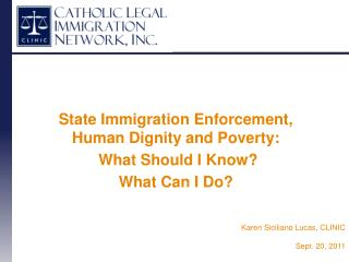 State Immigration Enforcement, Human Dignity and Poverty:  What Should I Know?  What Can I Do?