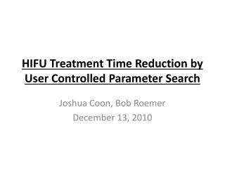 HIFU Treatment Time  Reduction by User Controlled Parameter Search