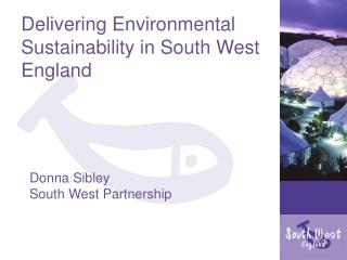 Delivering Environmental  Sustainability in South West  England
