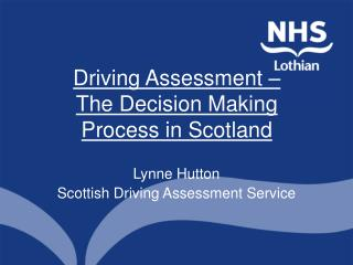 Driving Assessment –  The Decision Making Process in Scotland