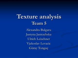 Texture analysis Team 5