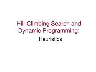 Hill-Climbing Search and Dynamic Programming:
