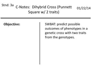 C-Notes:  Dihybrid  Cross (Punnett Square w/ 2 traits)