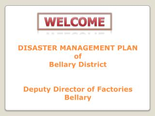 DISASTER MANAGEMENT PLAN of  Bellary District Deputy Director of Factories Bellary