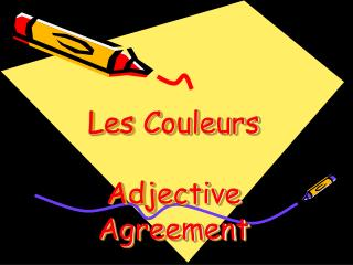 Les Couleurs  Adjective Agreement
