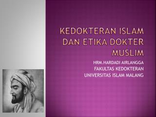 KEDOKTERAN ISLAM DAN ETIKA DOKTER MUSLIM