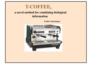 T-COFFEE , a novel method for combining biological information