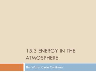 15.3 energy in the atmosphere