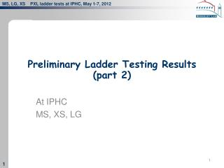 Preliminary Ladder Testing Results (part 2)
